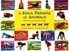 A yoga parade of animals : a first fun picture book of yoga