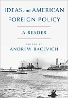 Ideas and American foreign policy : a reader