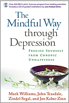 The Mindful Way Through Depression: freeing yourself from chronic unhapiness