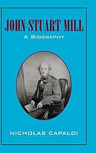 John Stuart Mill : a biography