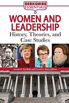 Women and leadership : history, theories, and case studies