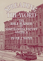 Spreading the word : the Bible business in nineteenth-century America