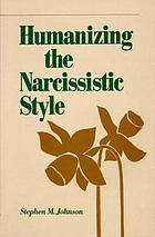 Humanizing the narcissistic style