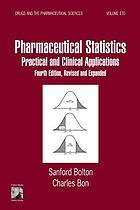 Pharmaceutical statistics : practical and clinical applications