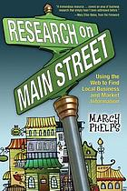 Research on Main Street : using the web to find local business and market information