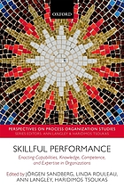 Skillful performance enacting capabilities, knowledge, competence, and expertise in organizations