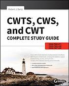 CWTS, CWS, and CWT complete study guide : Exams PW0-071, CWS-2017, CWT-2017