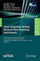 Cloud computing, security, privacy in new computing environments : 7th International Conference, CloudComp 2016, and first International Conference, SPNCE 2016, Guangzhou, China, November 25-26, and December 15-16, 2016, Proceedings