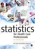 Statistics for health care professionals : an introduction