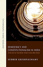 Democracy and constitutionalism in India : a study of the basic structure doctrine