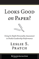 Looks good on paper? : using in-depth personality assessment to predict leadership performance
