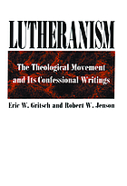 Lutheranism : the theological movement and its confessional writings