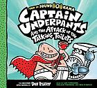 Captain Underpants and the attack of the talking toilets : [the second epic novel]