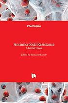 Antimicrobial resistance : a global threat
