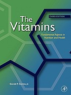 The vitamins : fundamental aspects in nutrition and healt