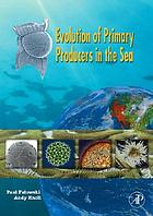 Evolution of primary producers in the sea [symposium, held in January 2006]