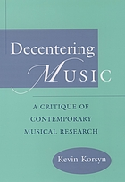 Decentering music : a critique of contemporary musical research