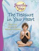 The treasure in your heart : stories and yoga for peaceful children