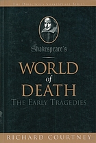 Shakespeare's world of death : the early tragedies