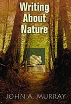 Writing about nature : a creative guide