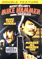 Mickey Spillane's Mike Hammer. Murder me, murder you