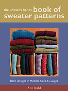The knitter's handy book of sweater patterns : basic designs in multiple sizes & gauges