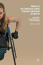 Female Olympian and Paralympian Events : Analyses, Backgrounds, and Timelines
