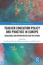 Teacher Education Policy and Practice in Europe : Challenges and Opportunities for the Future