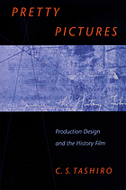 Pretty pictures : production design and the history film