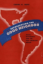 Representing the good neighbor : music, difference, and the Pan American dream