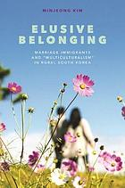 Elusive belonging marriage immigrants and