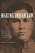 Making Indian Law. by Christian W McMillen