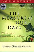The measure of our days : a spiritual exploration of illness