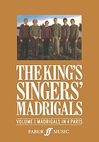 The King's Singers' madrigals. Volume 1 : European madrigals in 4 parts.