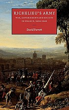 Richelieu's army : war, government and society in France, 1624-1642