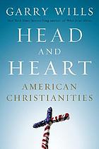 Head and heart : American Christianities
