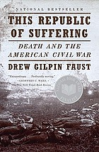 This republic of suffering : death and the American Civil War