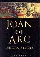 Joan of Arc : a military leader