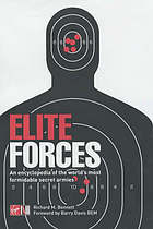 Elite forces : an encyclopedia of the world's most formidable secret armies