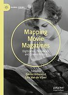 Mapping movie magazines : digitization, periodicals and cinema history