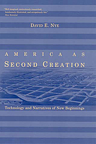 America as second creation : technology and narratives of new beginnings