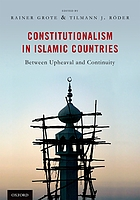 Constitutionalism in Islamic countries : between upheaval and continuity