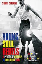 Young soul rebels a personal history of Northern soul