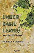 Under basil leaves : an anthology of poems
