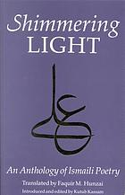 Shimmering light : an anthology of Ismaili poetry