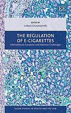 The regulation of e-cigarettes : international, European and national challenges