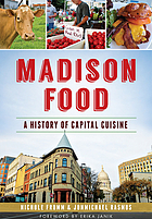 Madison food : a history of capital cuisine