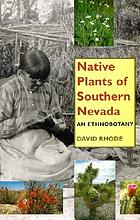 Native plants of southern Nevada : an ethnobotany