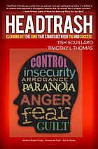 HeadTrash! : cleaning out the junk that stands between you and success