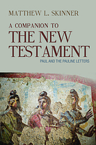 A companion to the New Testament. Paul and the Pauline Letters